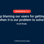 Let's stop blaming our users for getting hacked when it is our problem to solve – @scottbrady91